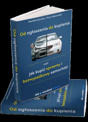 Od ogłoszenia do kupienia - sprawdzenie samochodu przed kupnem